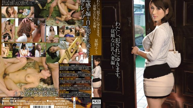 SNIS-204 I Will Snow Me, Fucked.A ~ Obedient Busty Housewives Hen Nami Hoshino